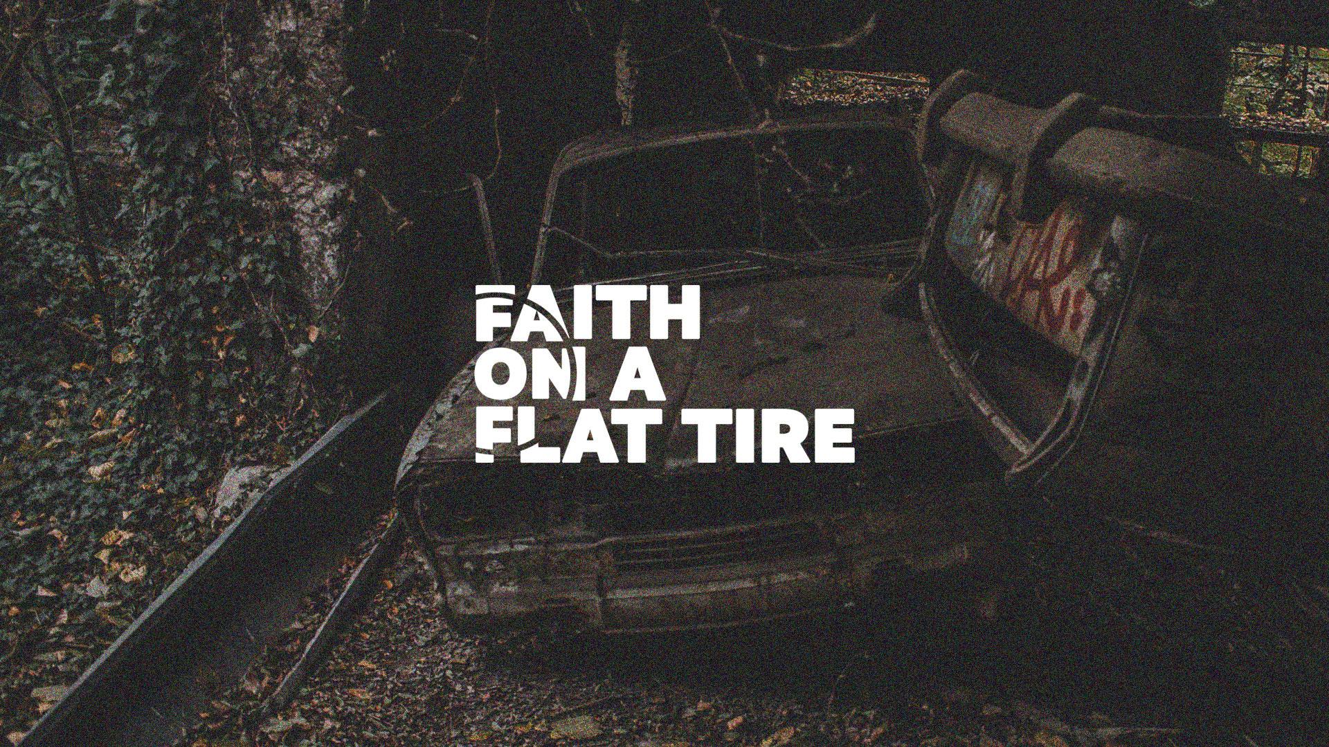 Faith on a Flat Tire